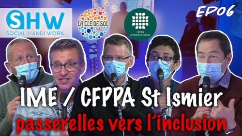 #Inclusion #TV EP06 : IME La Clé de Sol/CFPPA Saint-Ismier, passerelles vers l'inclusion