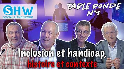 Table Ronde  #Inclusion et handicap / Histoire et contexte